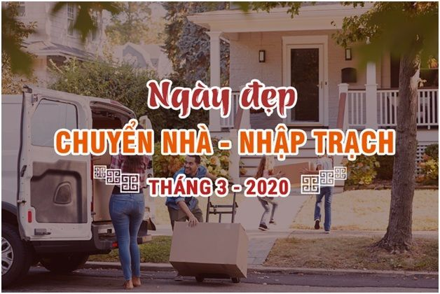 Ngày đẹp để chuyển nhà, nhập trạch trong tháng 3 năm 2020